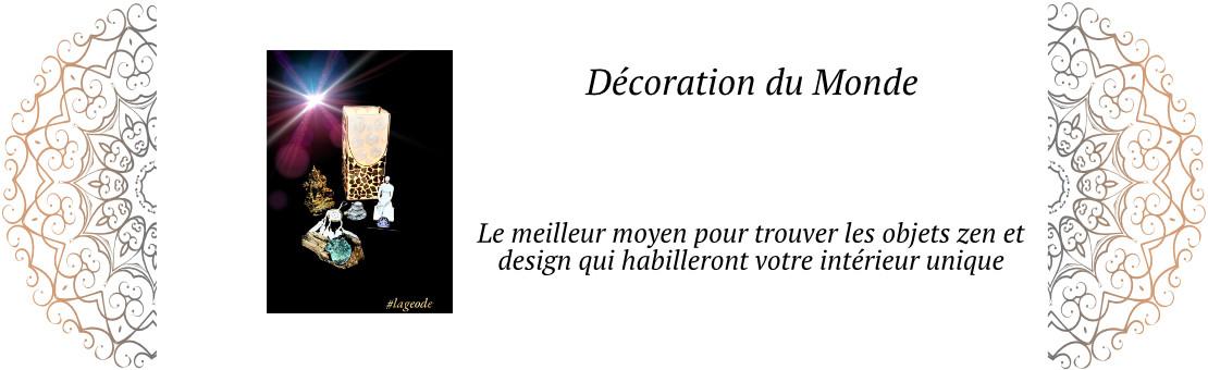 Décoration du Monde -LaGeode66