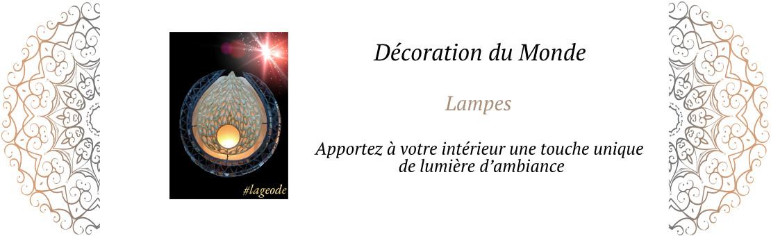 Les Lampes Décoration du Monde -LaGeode66