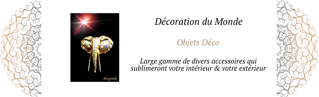 Objets de Déco - LaGeode66