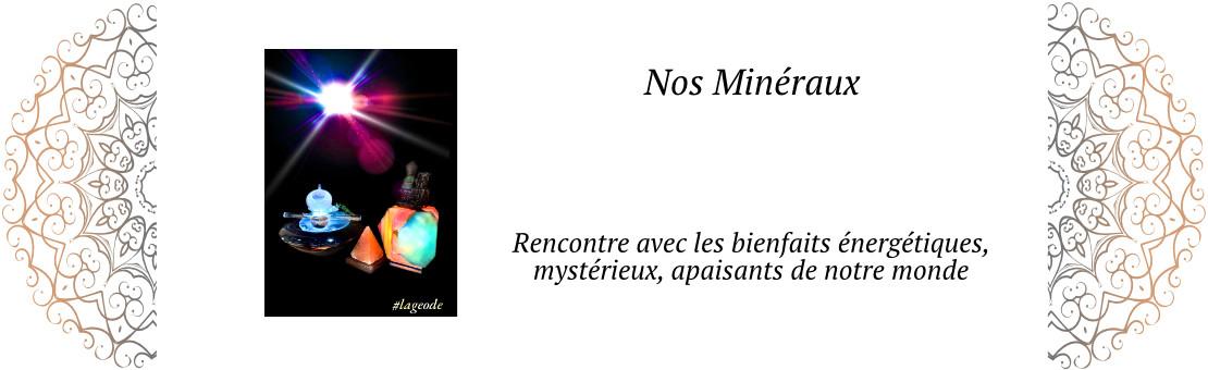 Nos Minéraux - LaGeode66